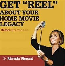 Get Reel About Your Home Movie Legacy Teleseminar